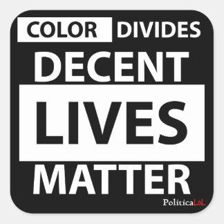 Decent Lives Matter Square Sticker