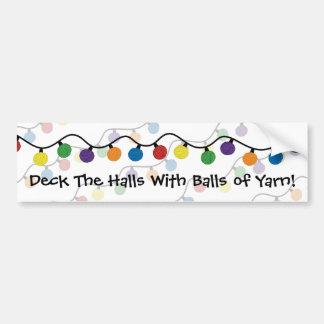 Deck The Halls With Balls Of Yarn Bumper Sticker