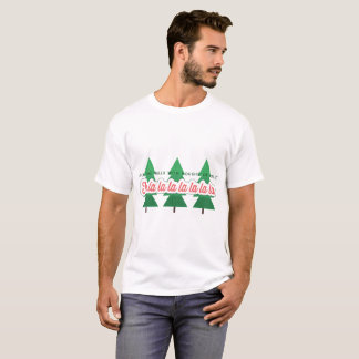 DECK THE HALLS WITH BOUGHS OF HOLLY T-Shirt