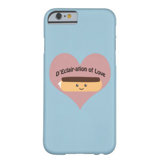 D'eclair-ation Of Love Barely There iPhone 6 Case