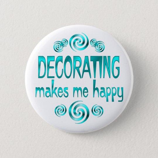 Decorating Makes Me Happy 6 Cm Round Badge