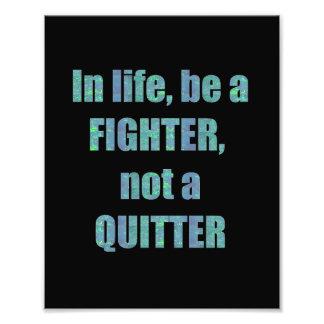 DECORATIONS on KODAK  Wisdom: LIFE Fighter Quitter Photograph