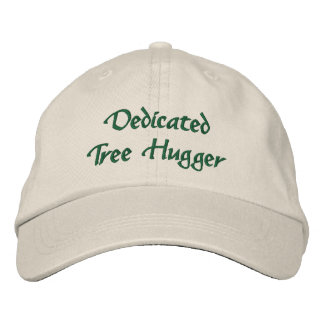 Dedicated Tree Hugger Embroidered Hat