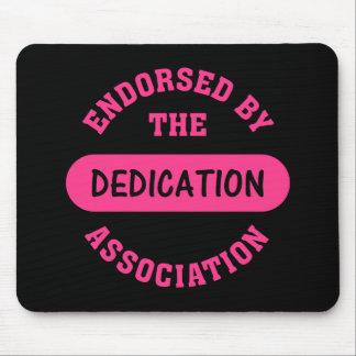 Dedication Association Endorsement Mouse Pad