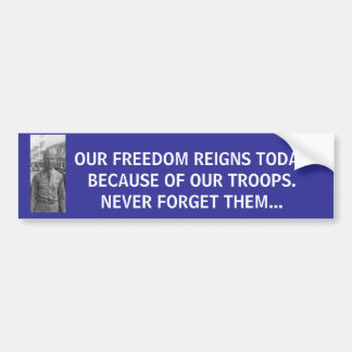 Dedication to our troops bumper sticker