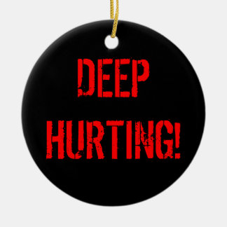 DEEP HURTING! CHRISTMAS ORNAMENT