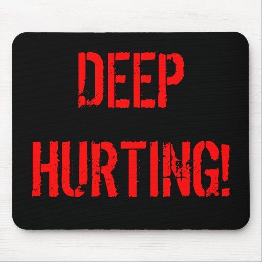 DEEP HURTING! MOUSEPAD