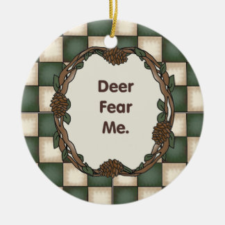 Deer Fear Me Funny Customizable Photo Round Ceramic Decoration
