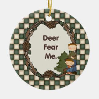Deer Fear Me Funny Hunter Custom Date Round Ceramic Decoration