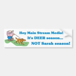 Deer Season NOT Sarah Season Bumper Sticker Car Bumper Sticker