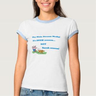 Deer Season NOT Sarah Season Ladies T-Shirt