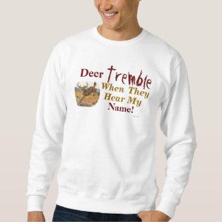 Deer Tremble When They Hear My Name Sweatshirt