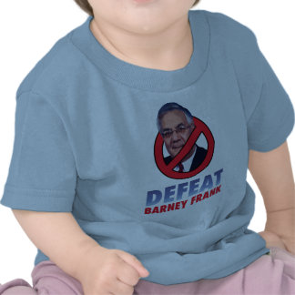 Defeat Barney Frank T-shirts