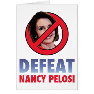 Defeat Nancy Pelosi Greeting Card