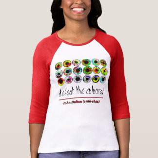 Defeat the colours! John Dalton. T-Shirt