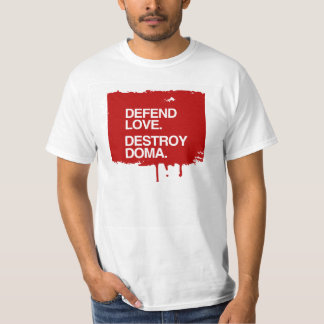 DEFEND LOVE DESTROY DOMA -.png T Shirts