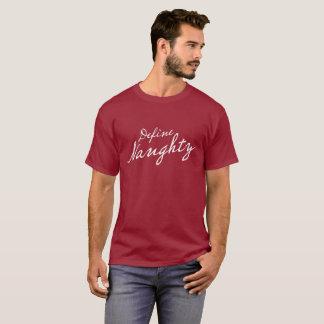 """""""Define Naughty"""" T-Shirt"""