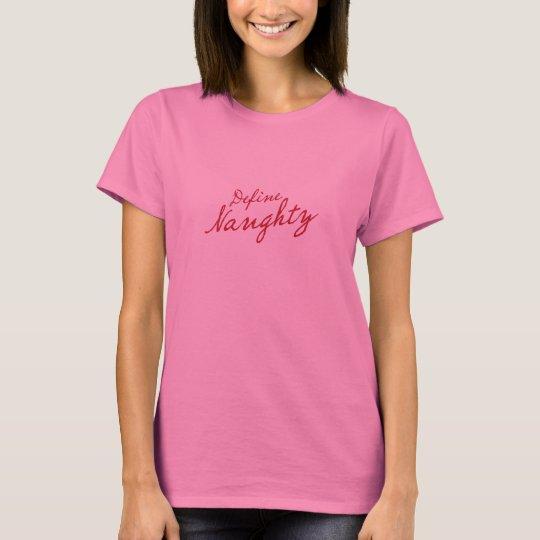 Define Naughty T-Shirt
