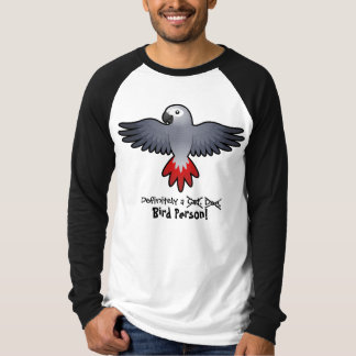 Definitely a Bird Person (african grey/parrot) T-Shirt