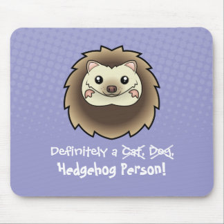 Definitely a Hedgehog Person Mouse Pad
