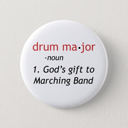 Definition of a Drum Major 6 Cm Round Badge