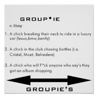 DEFINITION OF A GROUPIE POSTER
