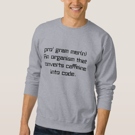 Definition of a programmer sweatshirt