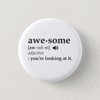 Definition of Awesome You're Looking at it 3 Cm Round Badge
