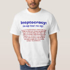 Definition of Ineptocracy T-shirts