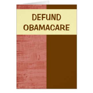 Defund Obamacare Greeting Card