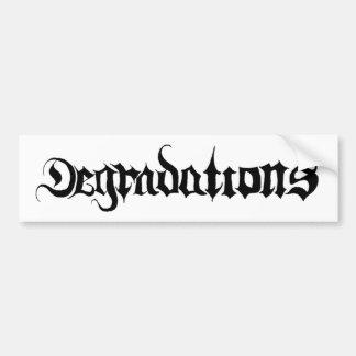 DEGRADATIONS BUMPER STICKER