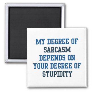 Degree Of Sarcasm Square Magnet