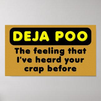 Deja Poo Funny Poster Sign