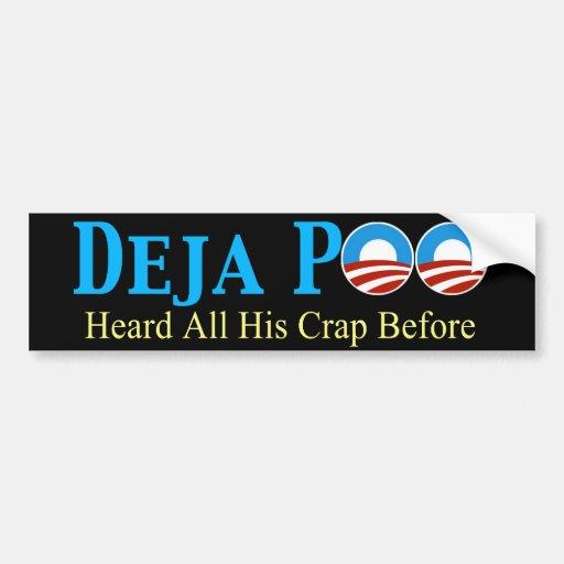 Deja Poo - Heard All His Crap Before Bumper Stickers