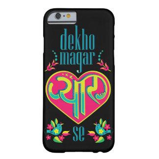 Dekho magar pyaar se barely there iPhone 6 case