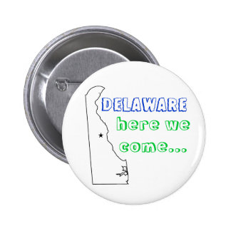 Delaware, here we come... 6 cm round badge