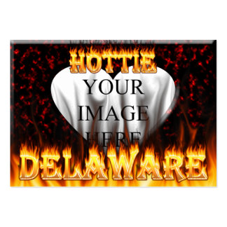 Delaware hottie fire and flames design. business cards