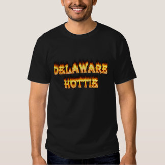 Delaware hottie fire and flames t shirts