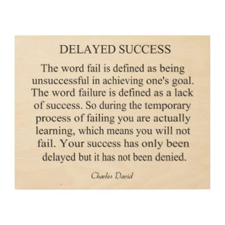 Delayed Success Wood Wall Art