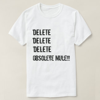 Delete delete delete! T-Shirt