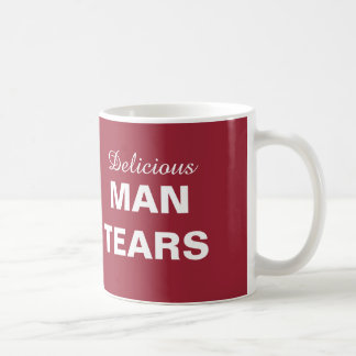 Delicious Man Tears Coffee Mug