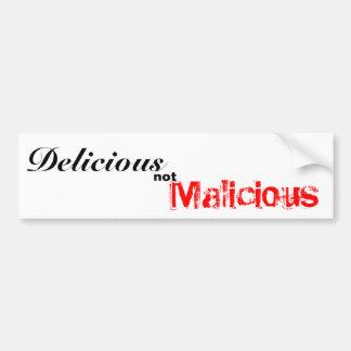 Delicious, not, Malicious Bumper Sticker