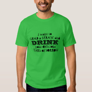 """""""Delicious Tears of Sorrow"""" T-Shirt"""