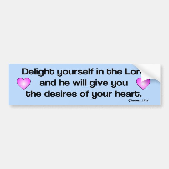 Delight yourself in the Lord bible verse Bumper