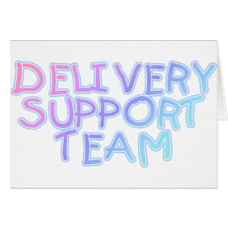 Delivery Support Team Greeting Cards