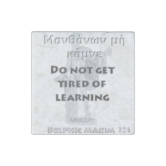 Delphic Maxim #121 - Do Not Get Tired Of Learning Stone Magnet