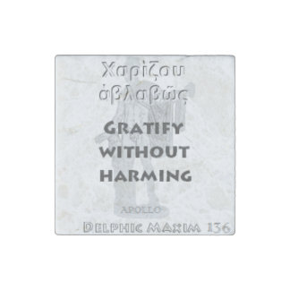Delphic Maxim #136 - Gratify Without Harming Stone Magnet