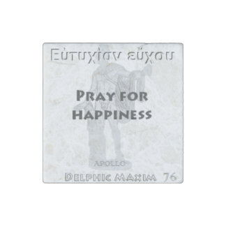 Delphic Maxim #76 - Pray For Happiness Stone Magnet