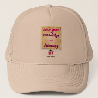 Delphic Maxim BASE YOUR KNOWLEDGE ON LEARNING Trucker Hat