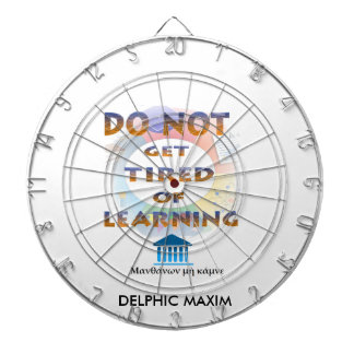 Delphic Maxim DO NOT GET TIRED OF LEARNING Dartboard